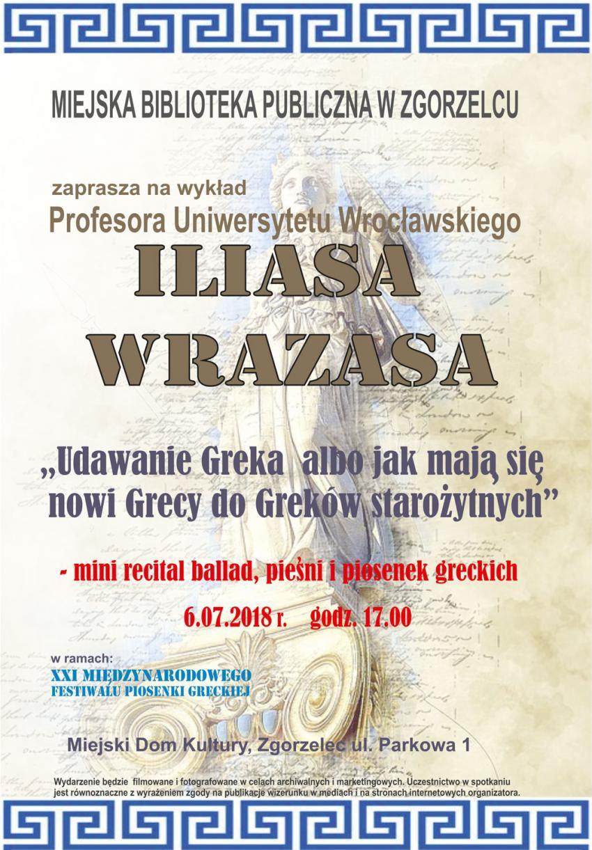 Profesor obiecał wykonać kilka ballad, pieśni i piosenek greckich.