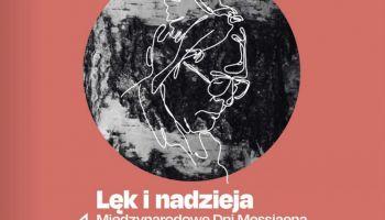 """5. edycja Dni Messiaena pt. """"Lęk i nadzieja"""""""