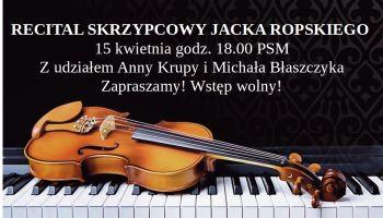 Zaproszenie na recital skrzypcowy Jacka Ropskiego