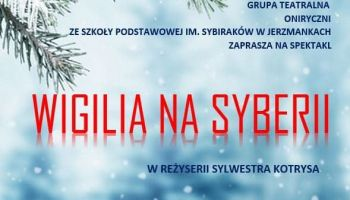 Spektakl teatralny pt. Wigilia na Syberii