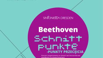 Pierwszy koncert Sinfonietty Dresden z serii Beethoven / Punkty przecięcia