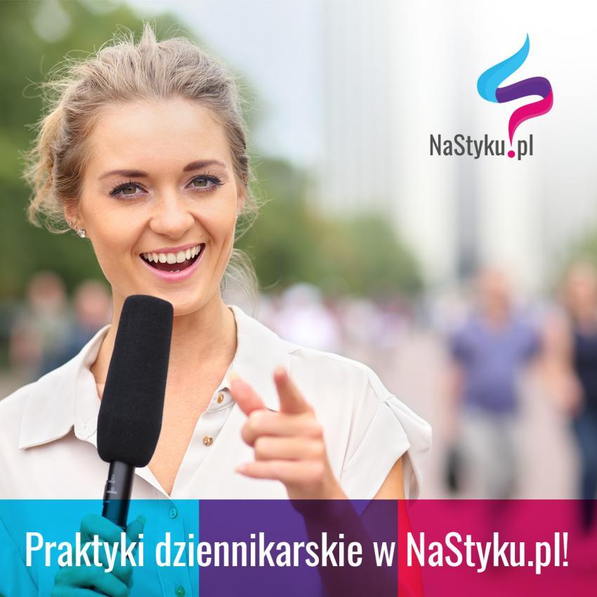 Praktyki dziennikarskie w portalu nastyku.pl. Jesteś zainteresowany? Zgłoś się!