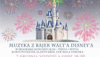 "Koncert ""Muzyka z bajek Walt'a Disney'a"""