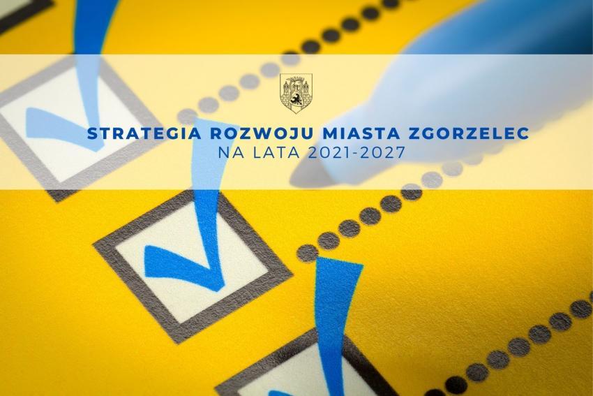 Strategia Rozwoju Miasta Zgorzelec na lata 2021-2027. Wypełnij ankiety!
