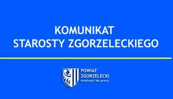 Komunikat Starosty Zgorzeleckiego w sprawie nowych przypadków zakażenia koronawirusem